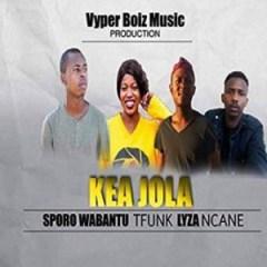 Sporo Wabantu - Kea Jola - Tfunk, Lyza & Ncane – Kea Jola